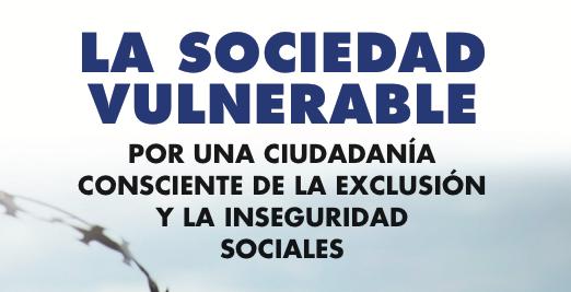 El malestar de la sociedad vulnerable